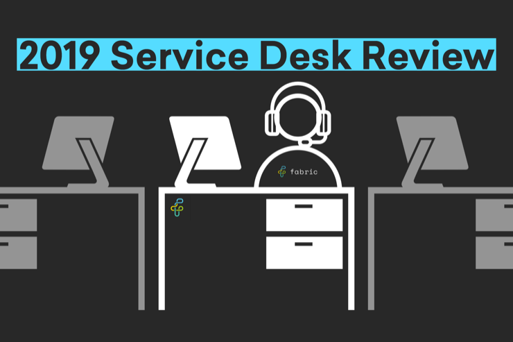 Fabric IT: Service Desk 2019 Review