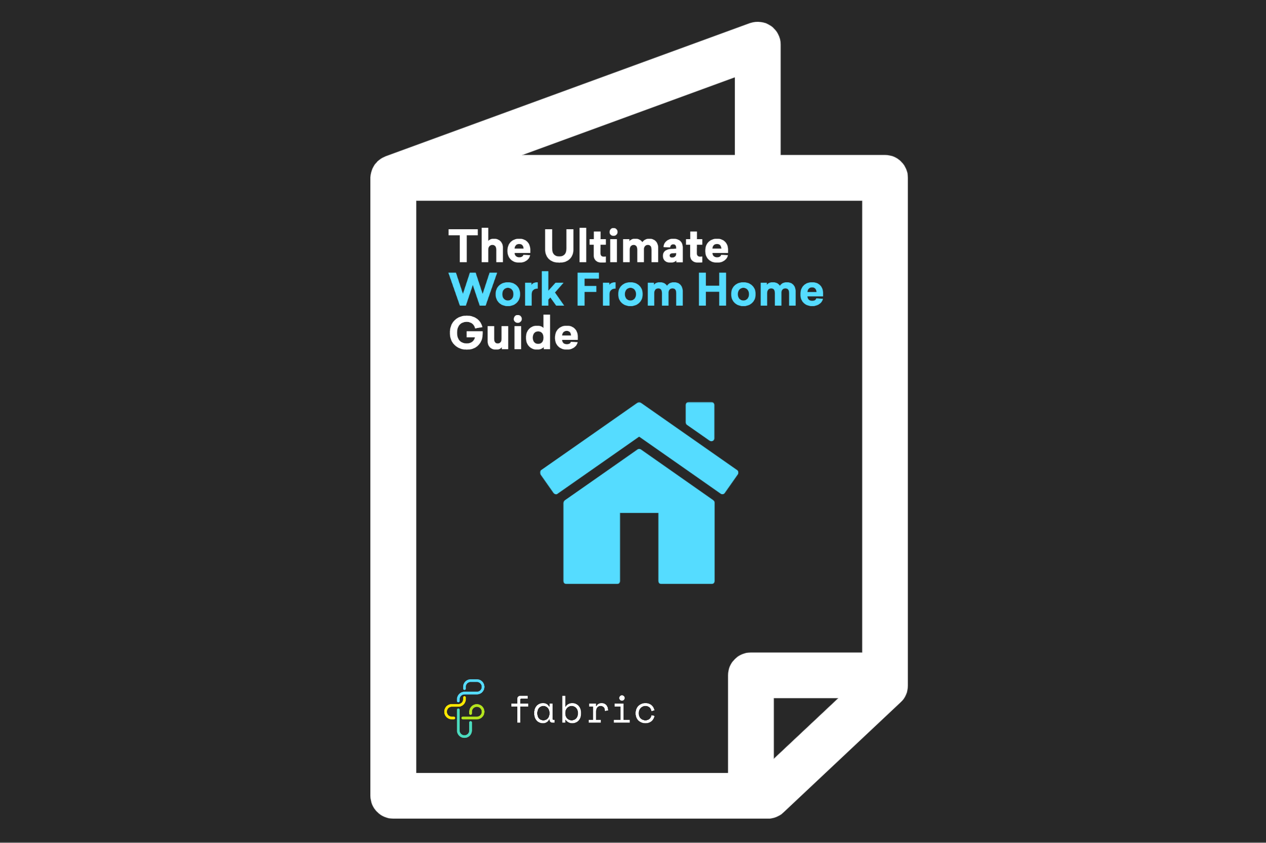 The Ultimate Work From Home Guide
